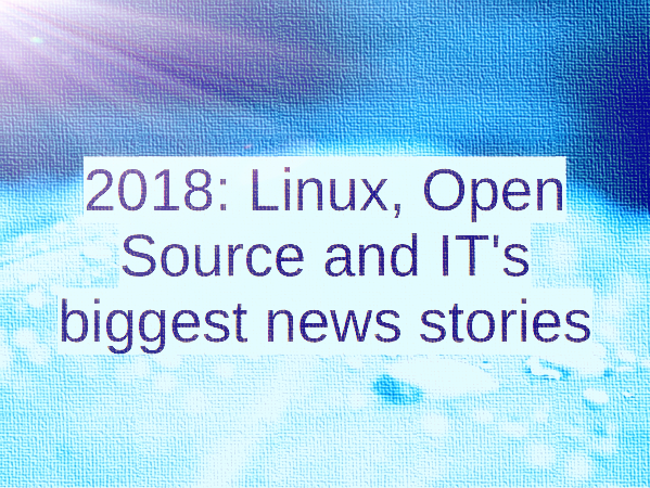 Biggest news stories from Linux and open source world in 2018