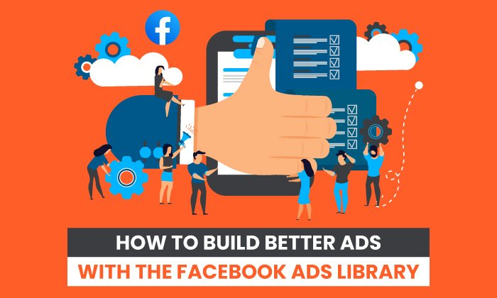 How to Build Better Ads With the Facebook Ads Library