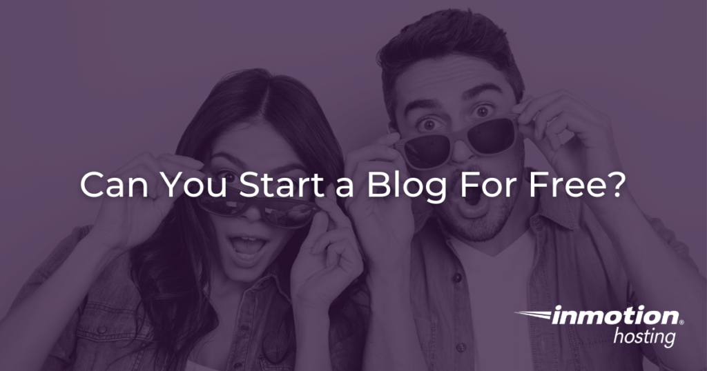 Is It Possible To Start a Blog For Free